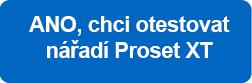 Ano, chci otestovat Proset XT